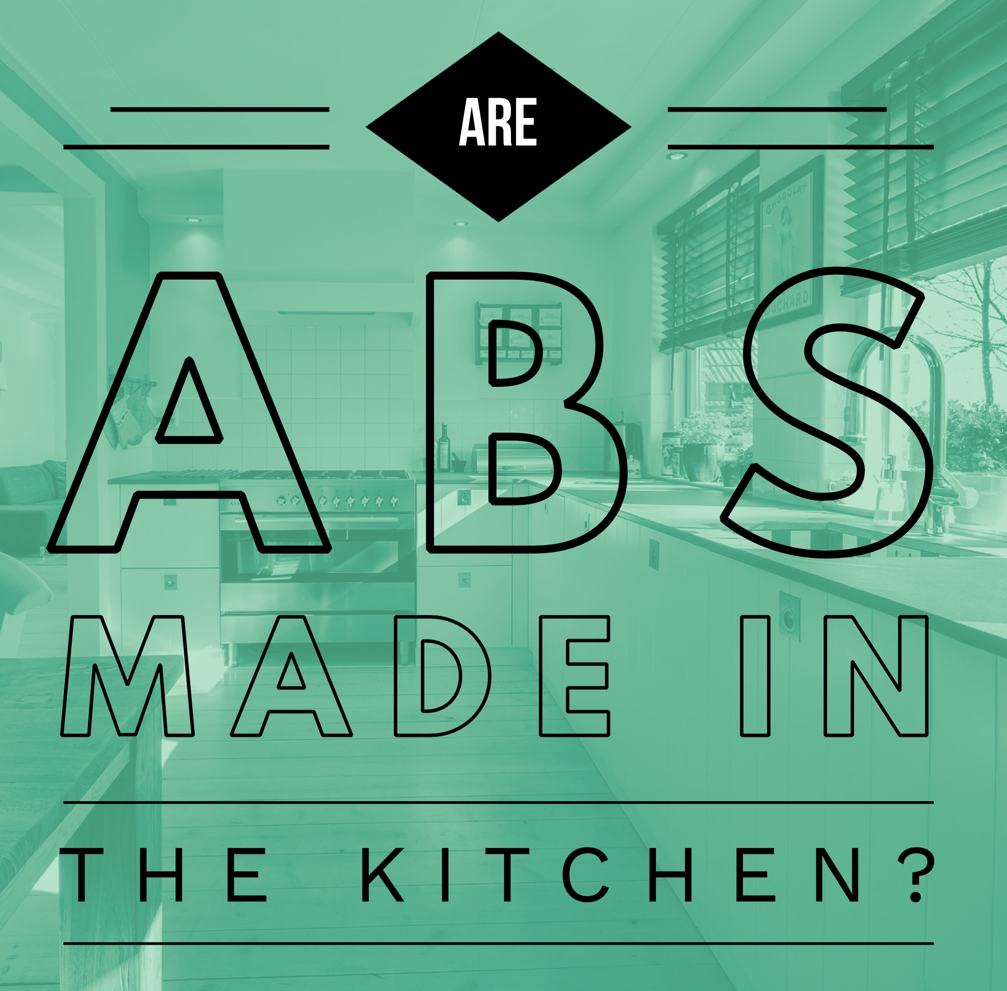 Are Abs Created in the Kitchen? – Women\'s Strength Nation